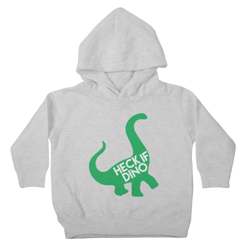 Heck If Dino Kids Toddler Pullover Hoody by My Shirty Life