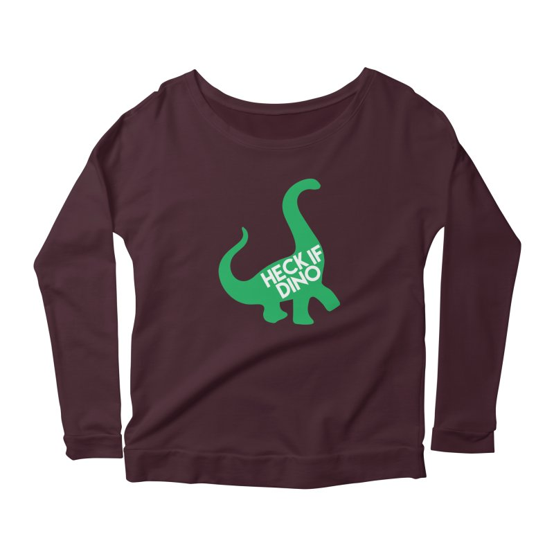 Heck If Dino Women's Longsleeve T-Shirt by My Shirty Life