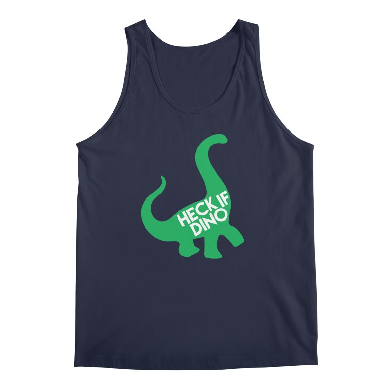 Heck If Dino Men's Regular Tank by My Shirty Life