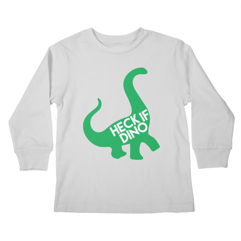 Heck If Dino Kids Longsleeve T-Shirt by My Shirty Life
