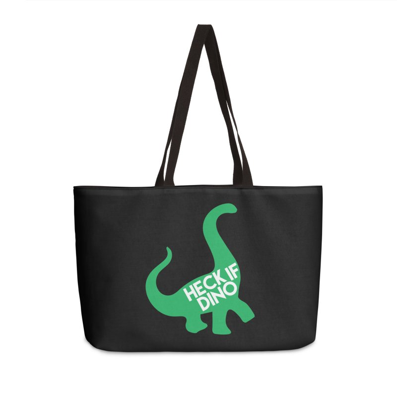 Heck If Dino Accessories Weekender Bag Bag by My Shirty Life
