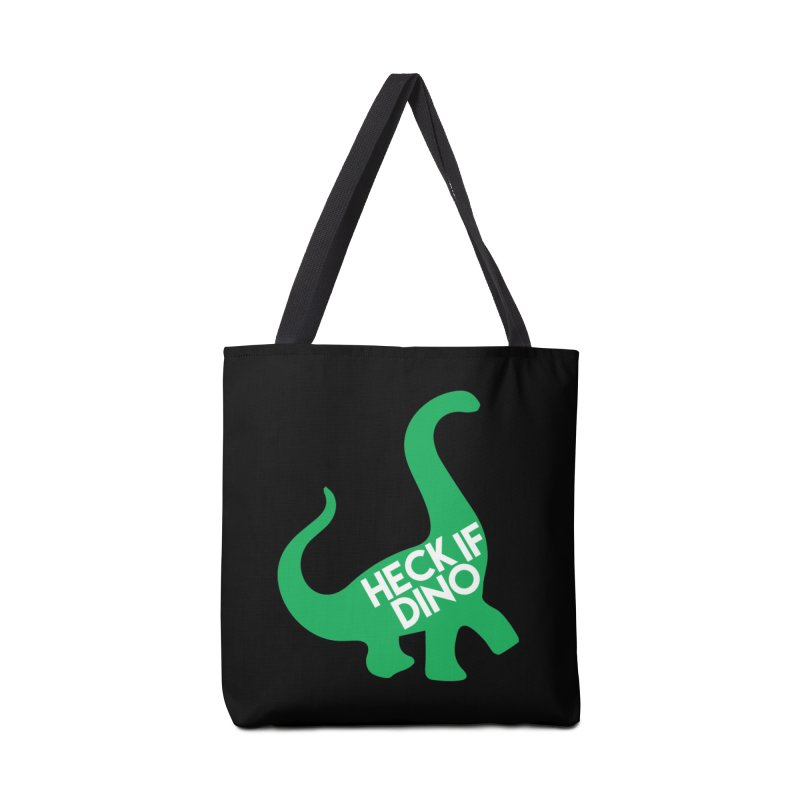 Heck If Dino Accessories Tote Bag Bag by My Shirty Life