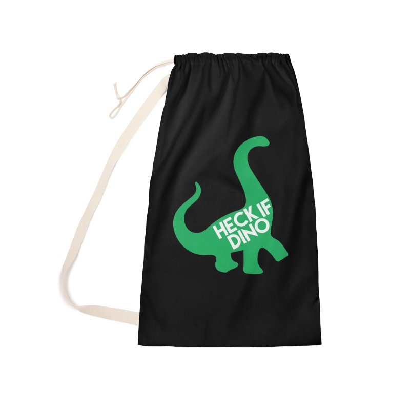 Heck If Dino Accessories Laundry Bag Bag by My Shirty Life