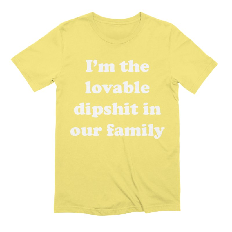 The Lovable Dipshit Men's Extra Soft T-Shirt by My Shirty Life