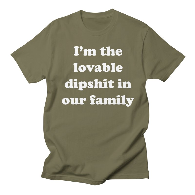 The Lovable Dipshit Women's Regular Unisex T-Shirt by My Shirty Life