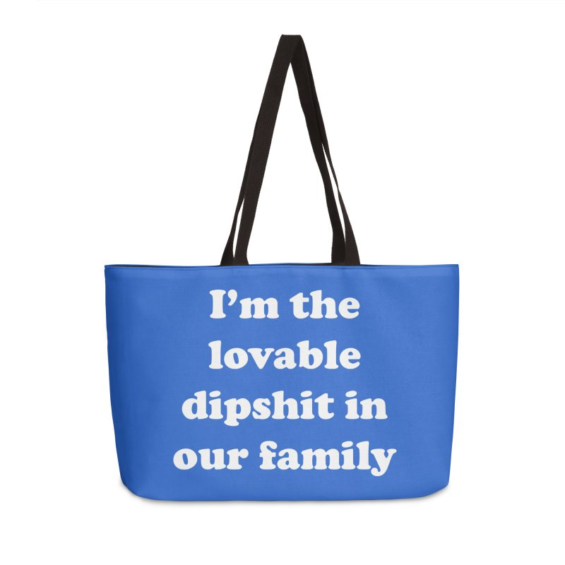 The Lovable Dipshit Accessories Weekender Bag Bag by My Shirty Life