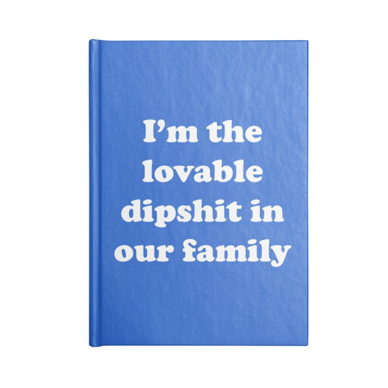 The Lovable Dipshit Accessories Lined Journal Notebook by My Shirty Life