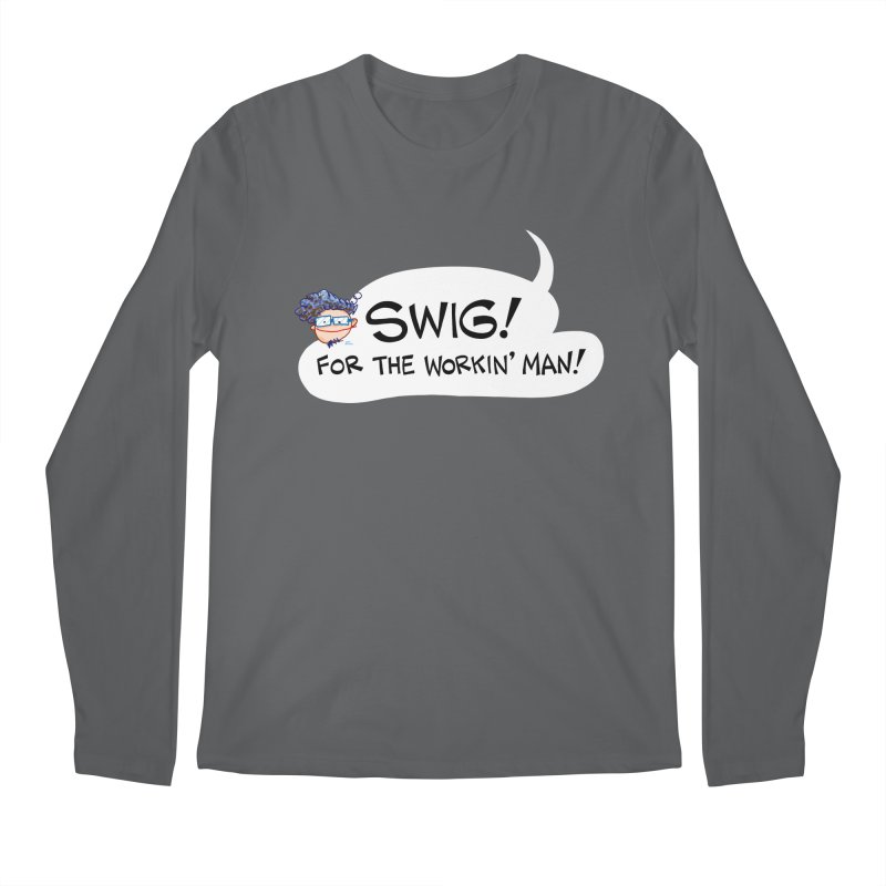 SWIG! For the Workin' Man! Men's Longsleeve T-Shirt by Art Baltazar