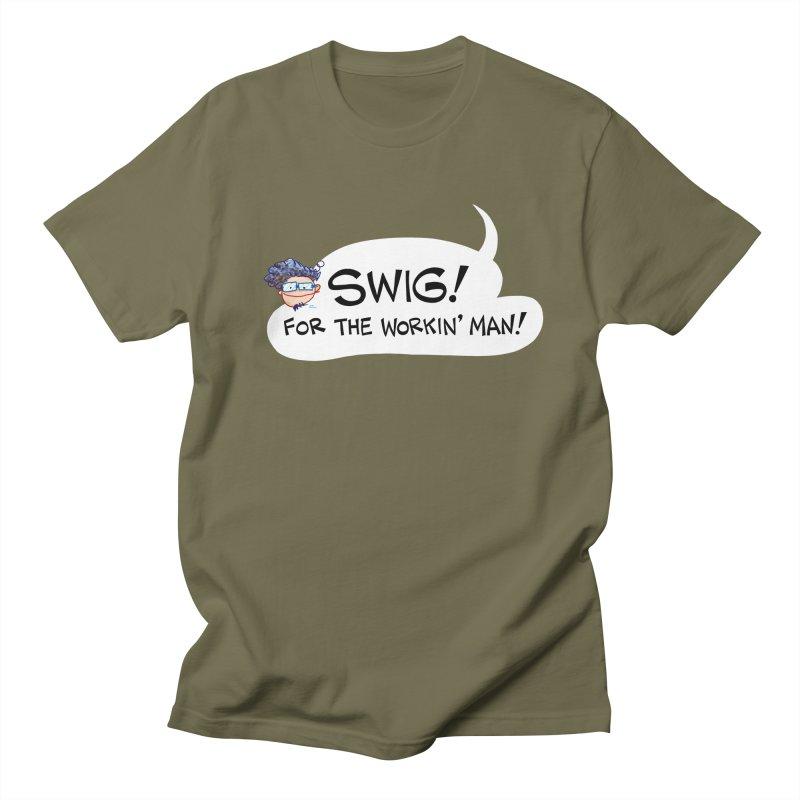 SWIG! For the Workin' Man! Men's T-Shirt by Art Baltazar