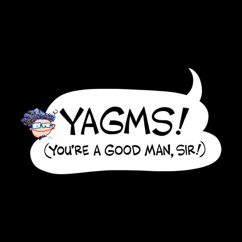 YAGMS! (you're a good man, sir!) Accessories Neck Gaiter by Art Baltazar