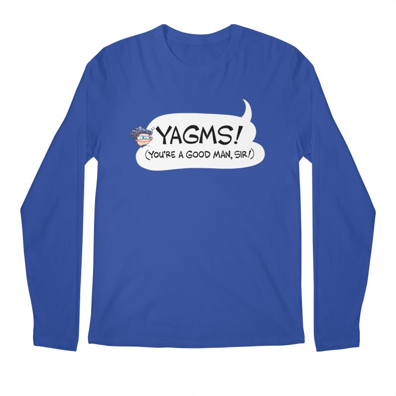 YAGMS! (you're a good man, sir!) Men's Longsleeve T-Shirt by Art Baltazar
