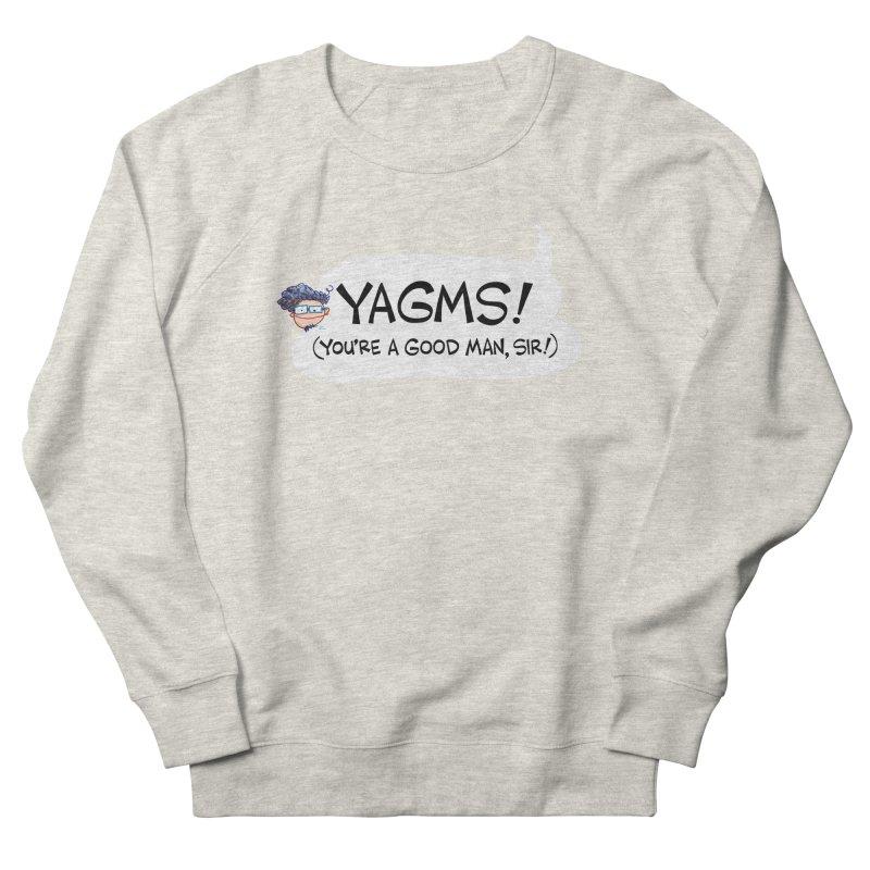 YAGMS! (you're a good man, sir!) Men's Sweatshirt by Art Baltazar