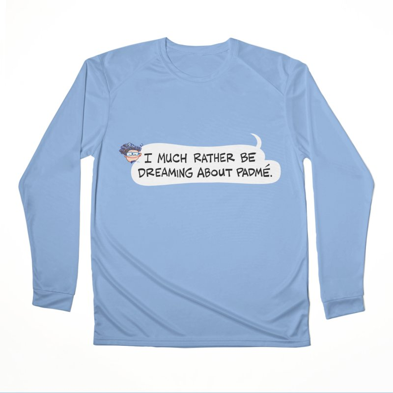 I Much Rather Be Dreaming About PADME. Men's Longsleeve T-Shirt by Art Baltazar