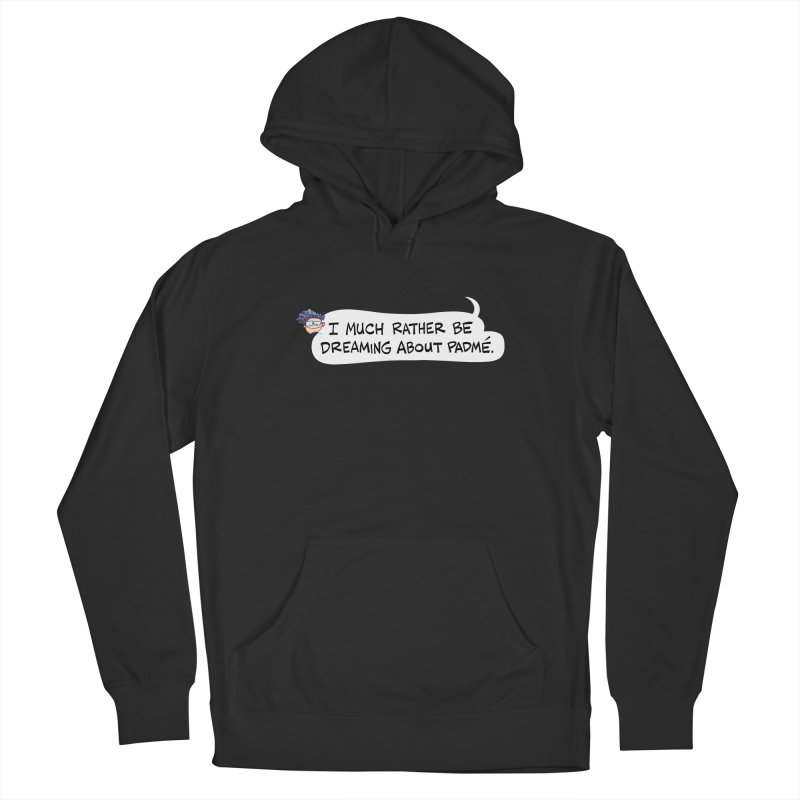 I Much Rather Be Dreaming About PADME. Men's Pullover Hoody by Art Baltazar