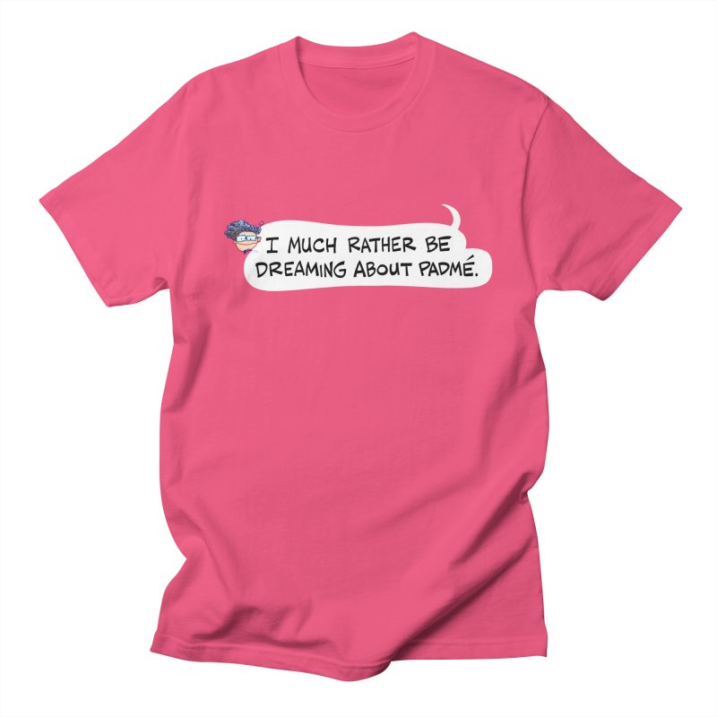 I Much Rather Be Dreaming About PADME. Men's T-Shirt by Art Baltazar