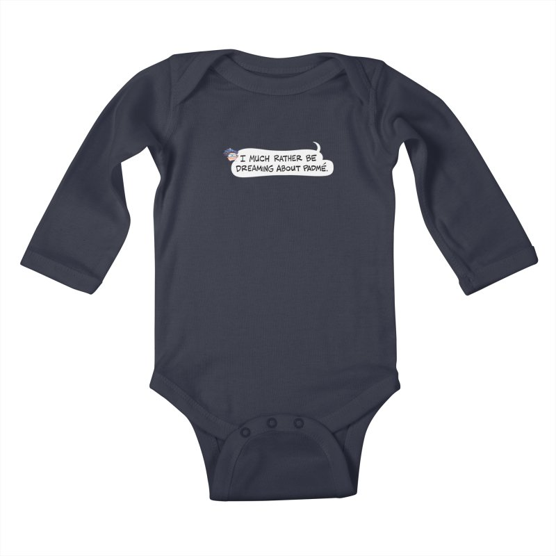 I Much Rather Be Dreaming About PADME. Kids Baby Longsleeve Bodysuit by Art Baltazar