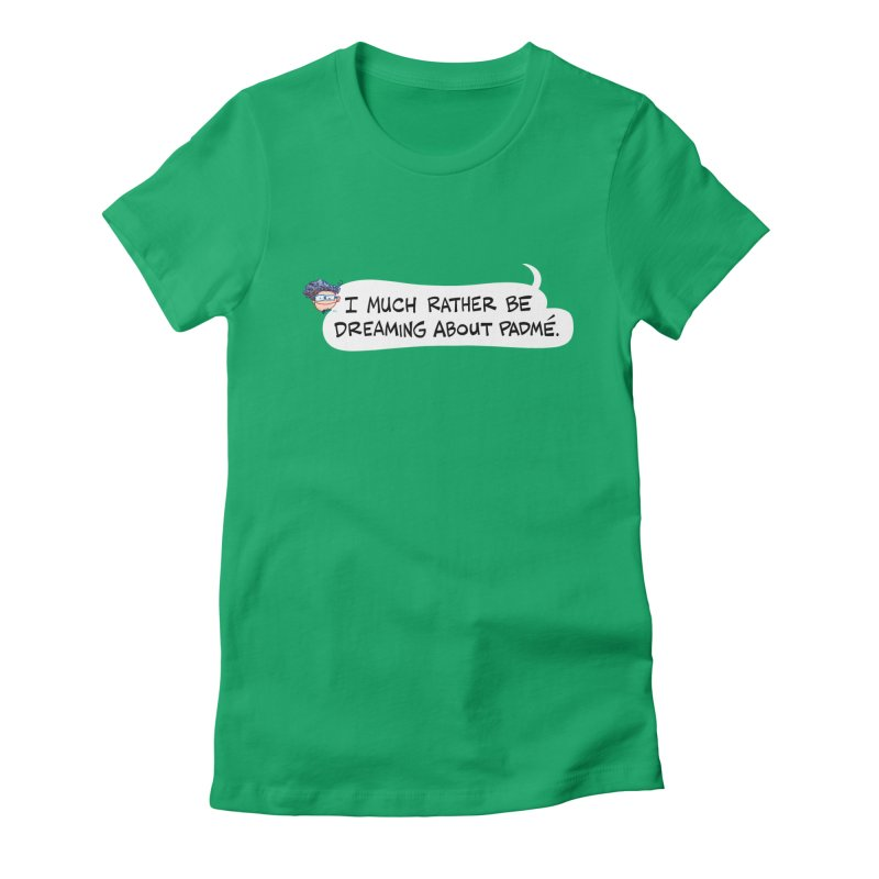 I Much Rather Be Dreaming About PADME. Women's T-Shirt by Art Baltazar
