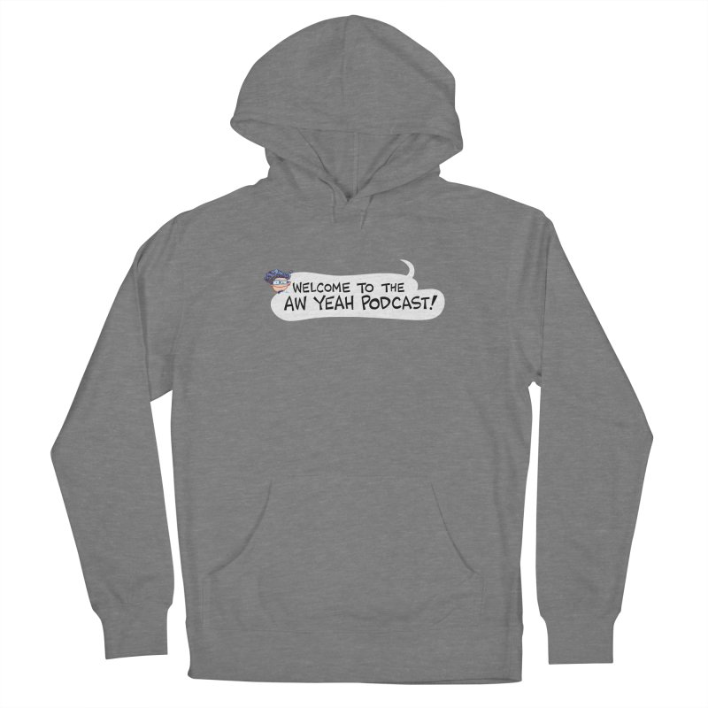 Welcome to the AW YEAH PODCAST! Women's Pullover Hoody by Art Baltazar