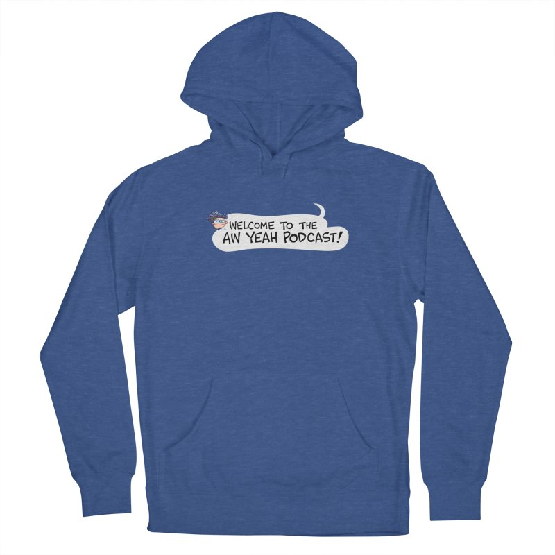 Welcome to the AW YEAH PODCAST! Men's Pullover Hoody by Art Baltazar