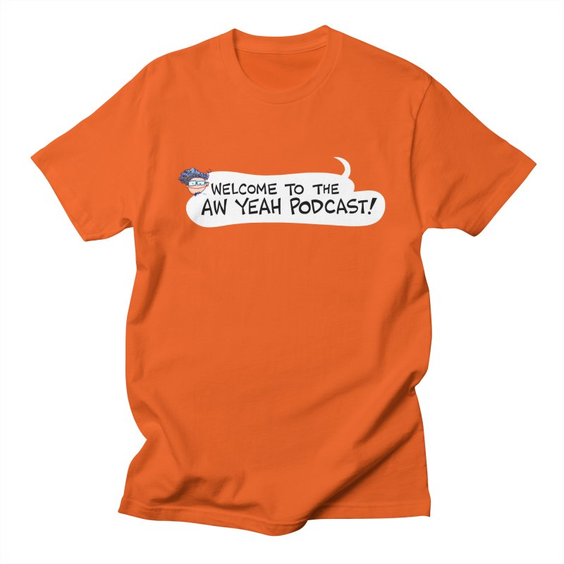 Welcome to the AW YEAH PODCAST! Men's T-Shirt by Art Baltazar