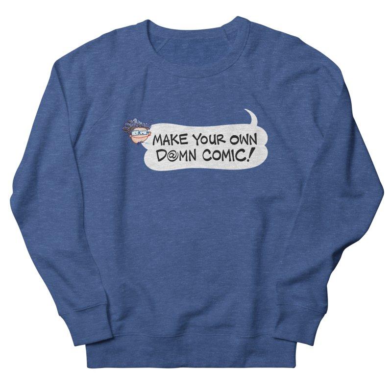 MAKE YOUR OWN D@MN COMIC! Men's Sweatshirt by Art Baltazar