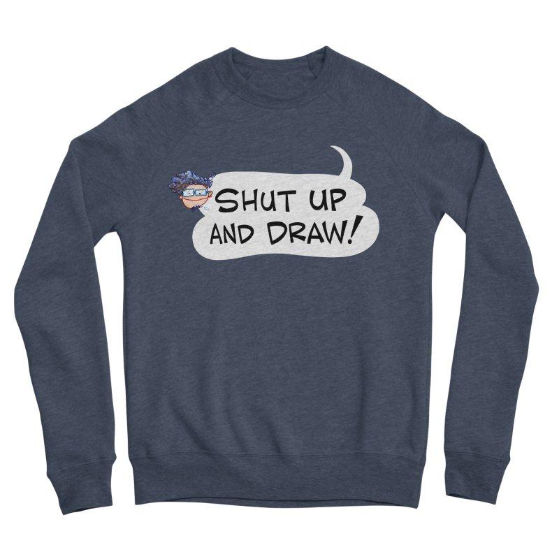 SHUT UP AND DRAW! Women's Sweatshirt by Art Baltazar
