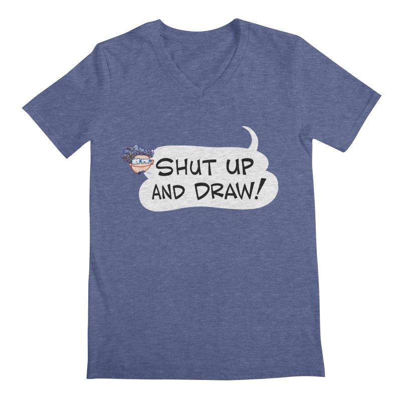 SHUT UP AND DRAW! Men's V-Neck by Art Baltazar