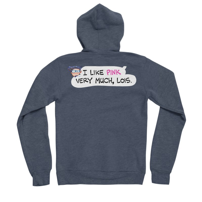 I like PINK very much, Lois. Men's Zip-Up Hoody by Art Baltazar