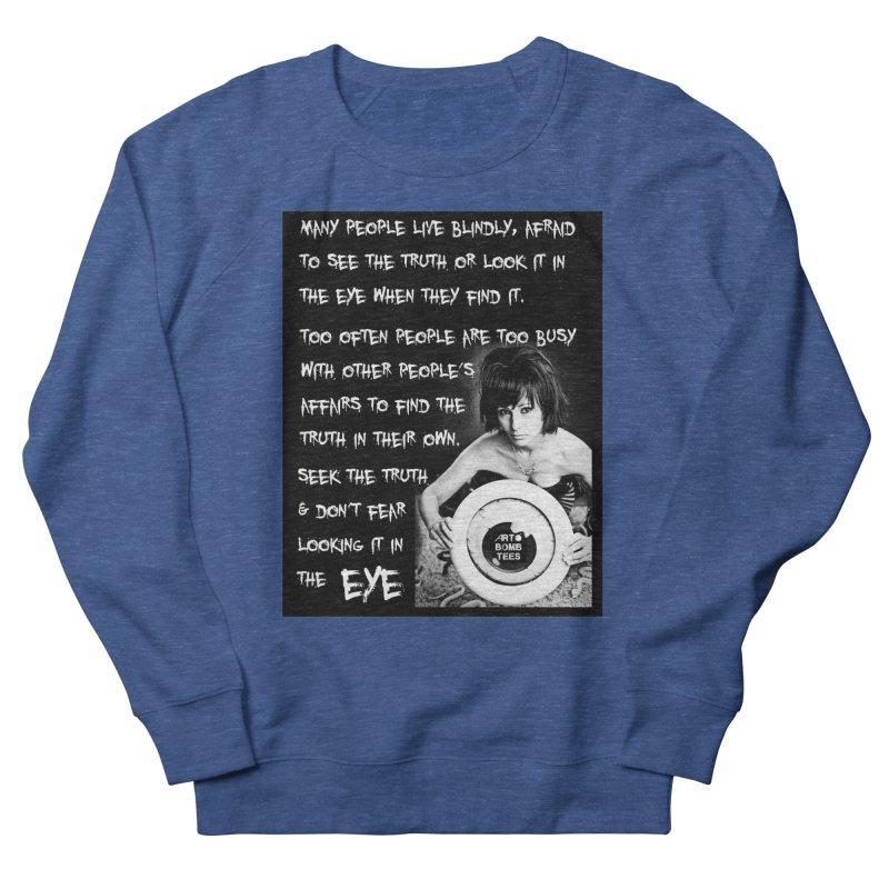 Eye of the Beholder - Seek Truth Women's Sweatshirt by artbombtees's Artist Shop