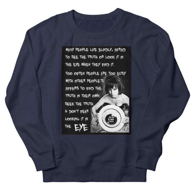 Eye of the Beholder - Seek Truth Men's Sweatshirt by artbombtees's Artist Shop
