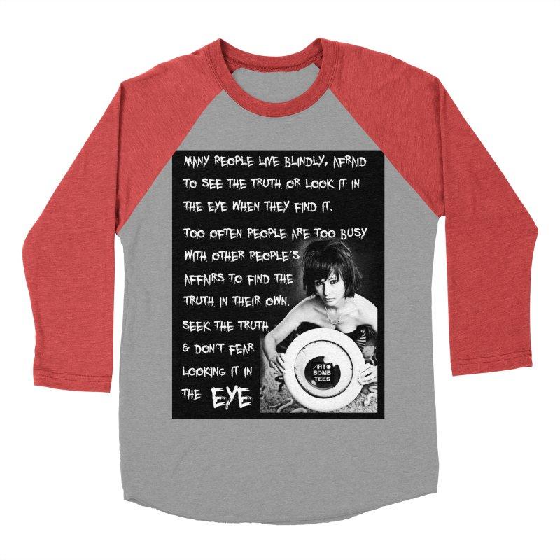 Eye of the Beholder - Seek Truth Men's Baseball Triblend T-Shirt by artbombtees's Artist Shop