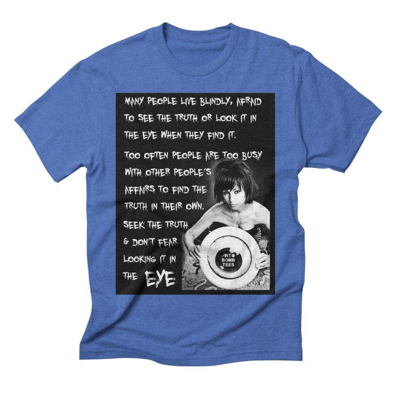 Eye of the Beholder - Seek Truth Men's Triblend T-shirt by artbombtees's Artist Shop