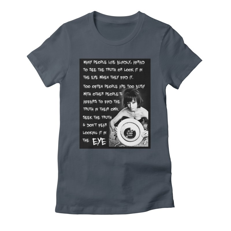 Eye of the Beholder - Seek Truth Women's Fitted T-Shirt by artbombtees's Artist Shop