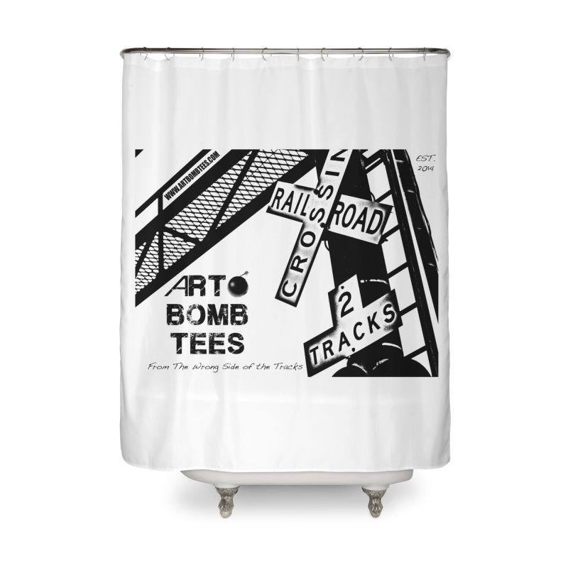 Wrong Side of The Tracks Home Shower Curtain by artbombtees's Artist Shop