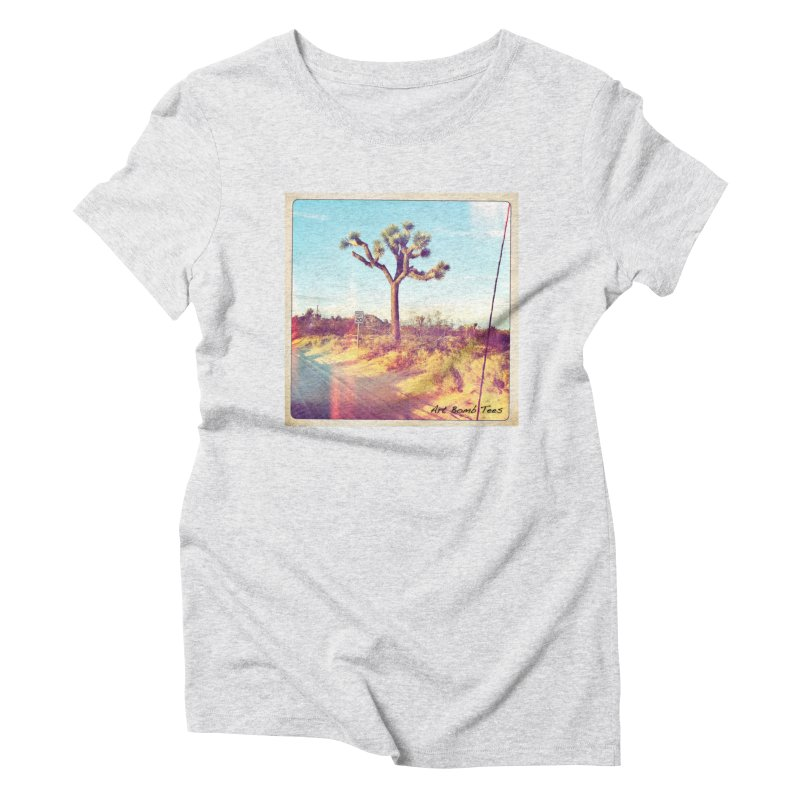 Desert Roads Women's Triblend T-shirt by artbombtees's Artist Shop