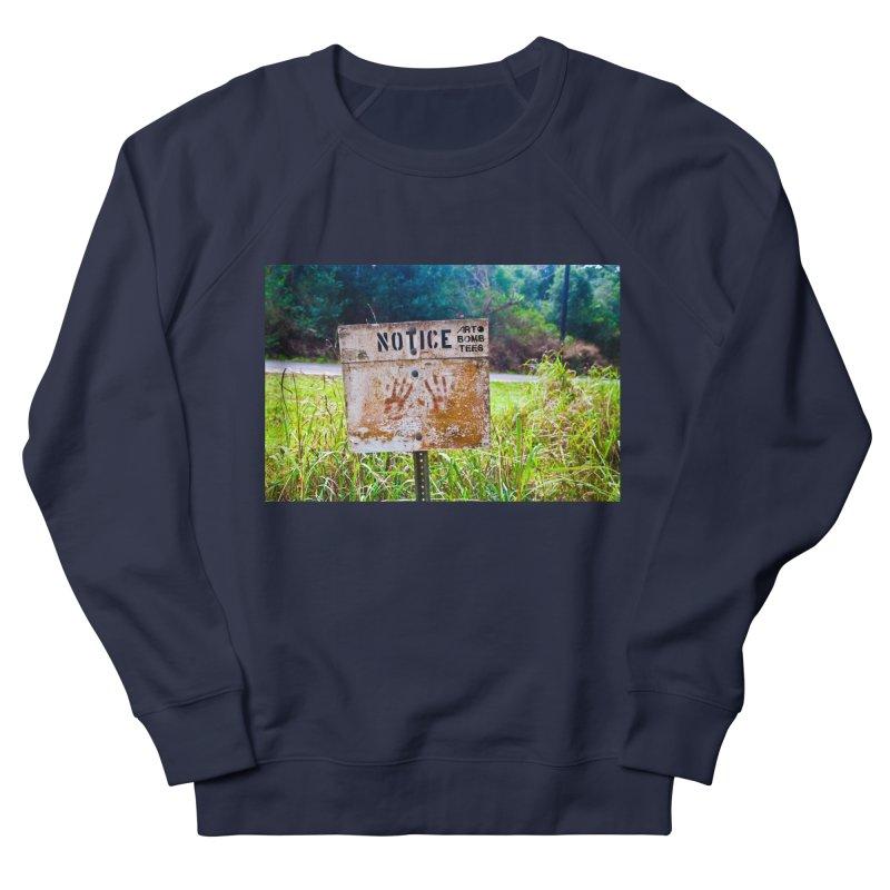 Notice: Art Bomb Tees Women's French Terry Sweatshirt by artbombtees's Artist Shop