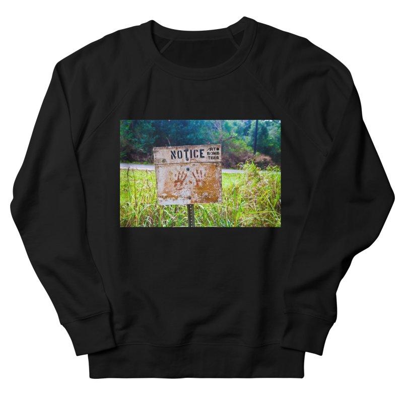 Notice: Art Bomb Tees Men's French Terry Sweatshirt by artbombtees's Artist Shop