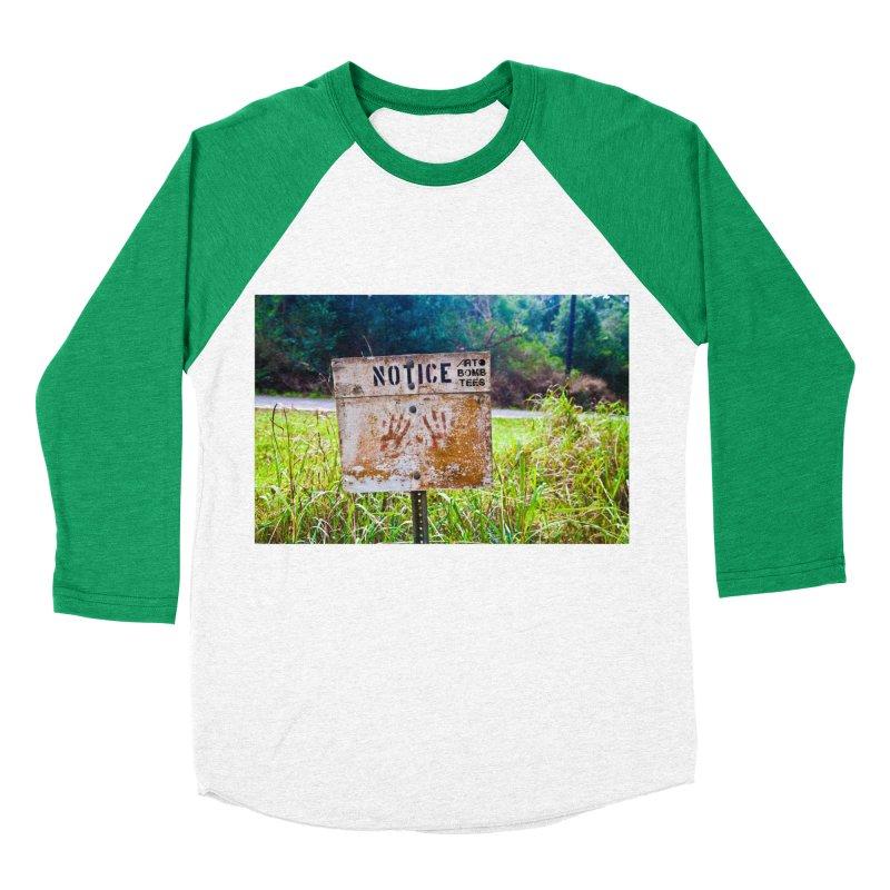 Notice: Art Bomb Tees Women's Baseball Triblend Longsleeve T-Shirt by artbombtees's Artist Shop