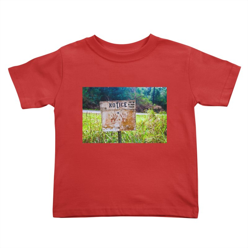 Notice: Art Bomb Tees Kids Toddler T-Shirt by artbombtees's Artist Shop