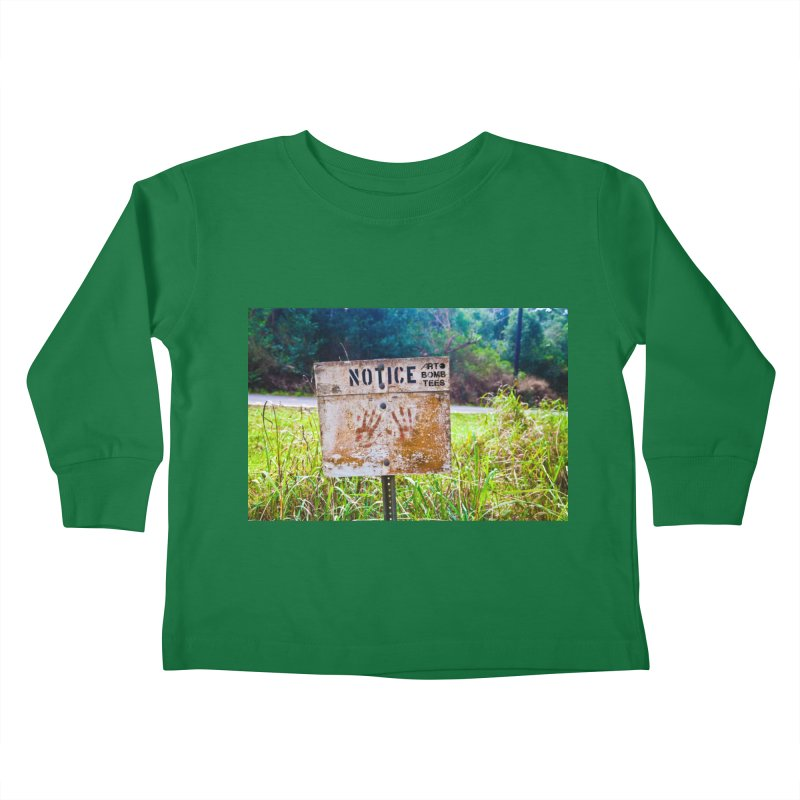 Notice: Art Bomb Tees Kids Toddler Longsleeve T-Shirt by artbombtees's Artist Shop