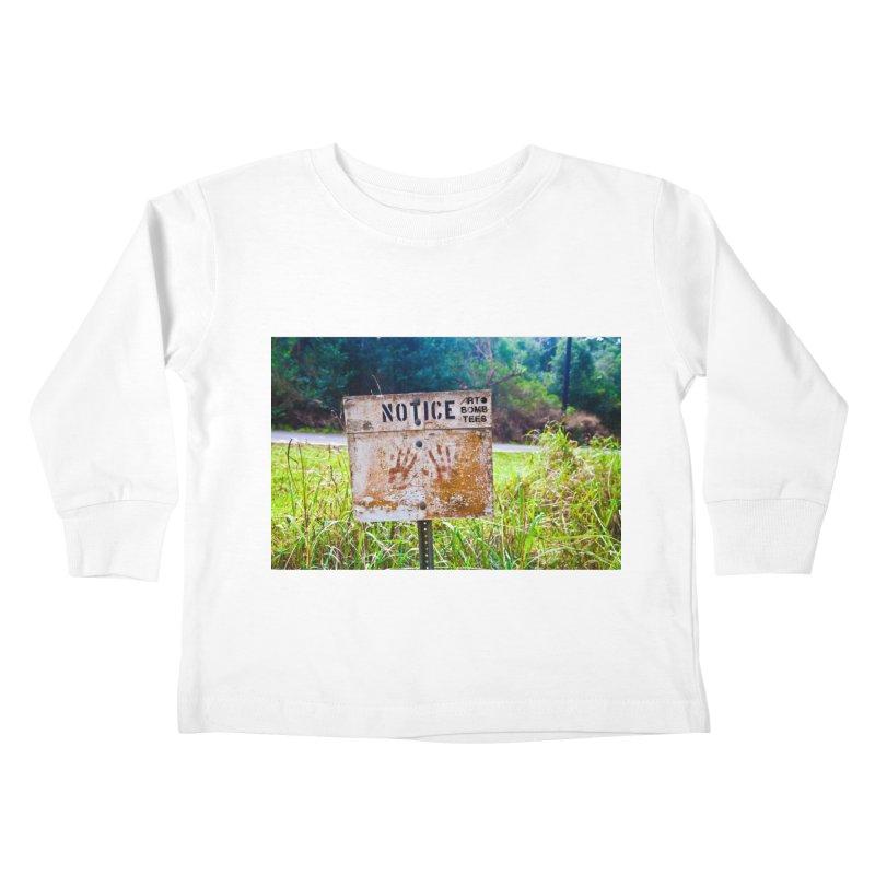 Notice: Art Bomb Tees Kids Toddler Longsleeve T-Shirt by artbombtees's Artist Shop