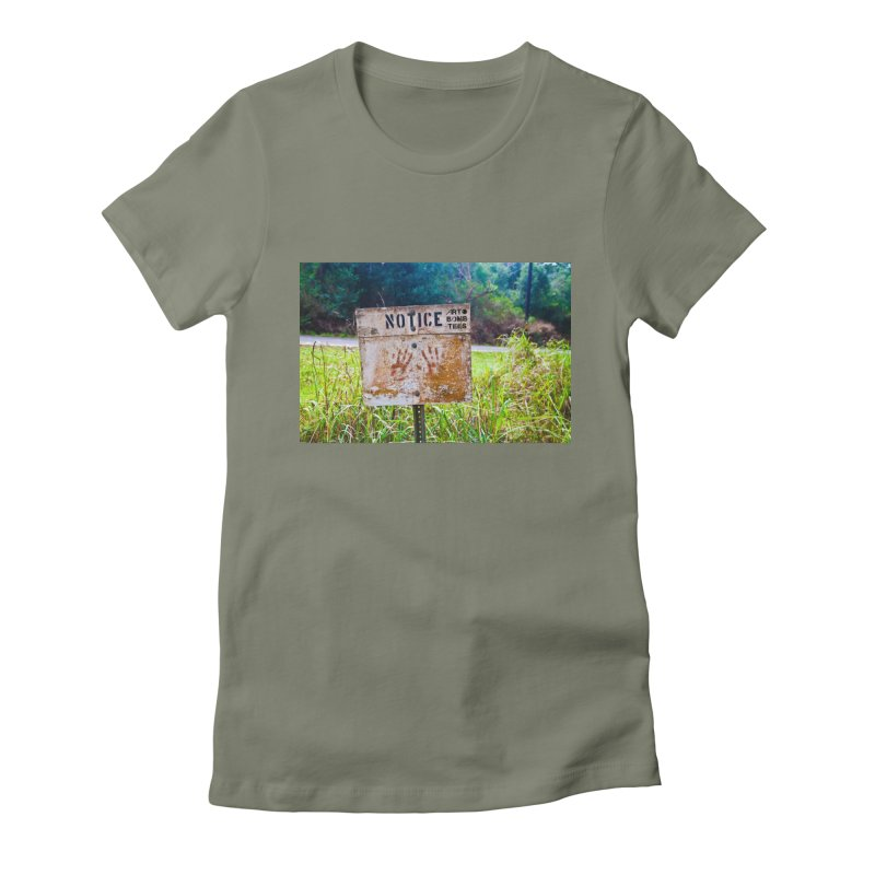 Notice: Art Bomb Tees Women's Fitted T-Shirt by artbombtees's Artist Shop