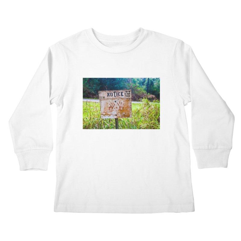 Notice: Art Bomb Tees Kids Longsleeve T-Shirt by artbombtees's Artist Shop