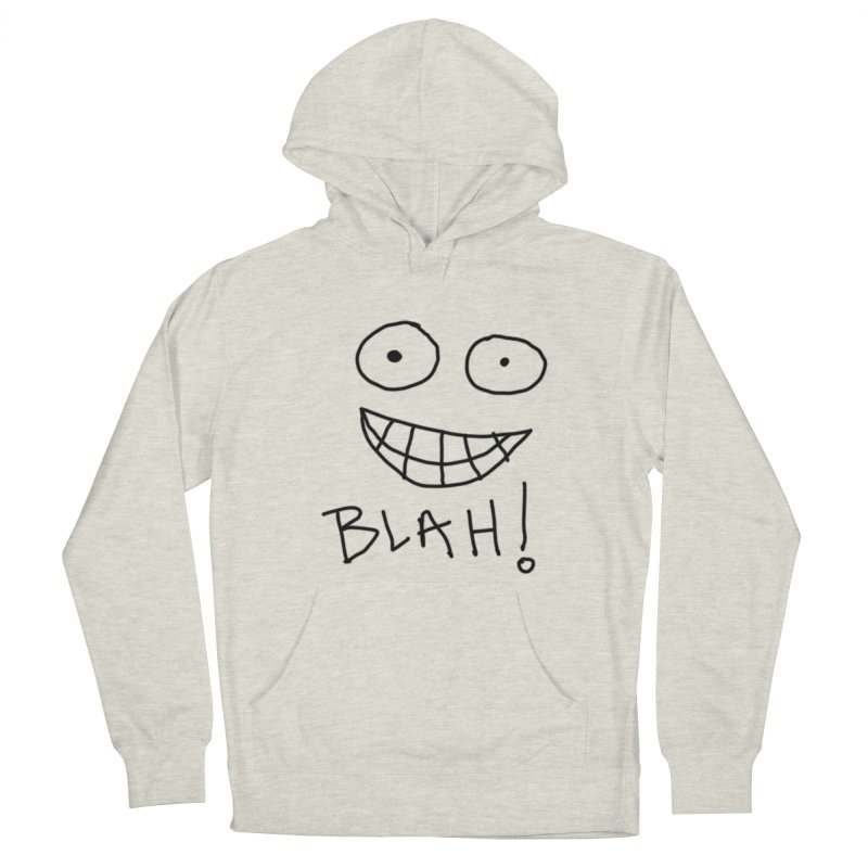 Blah! Women's French Terry Pullover Hoody by artbombtees's Artist Shop