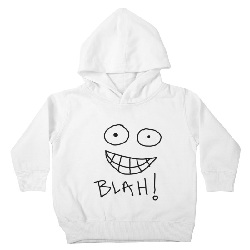 Blah! Kids Toddler Pullover Hoody by artbombtees's Artist Shop