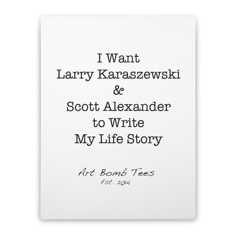Life Story Home Stretched Canvas by artbombtees's Artist Shop