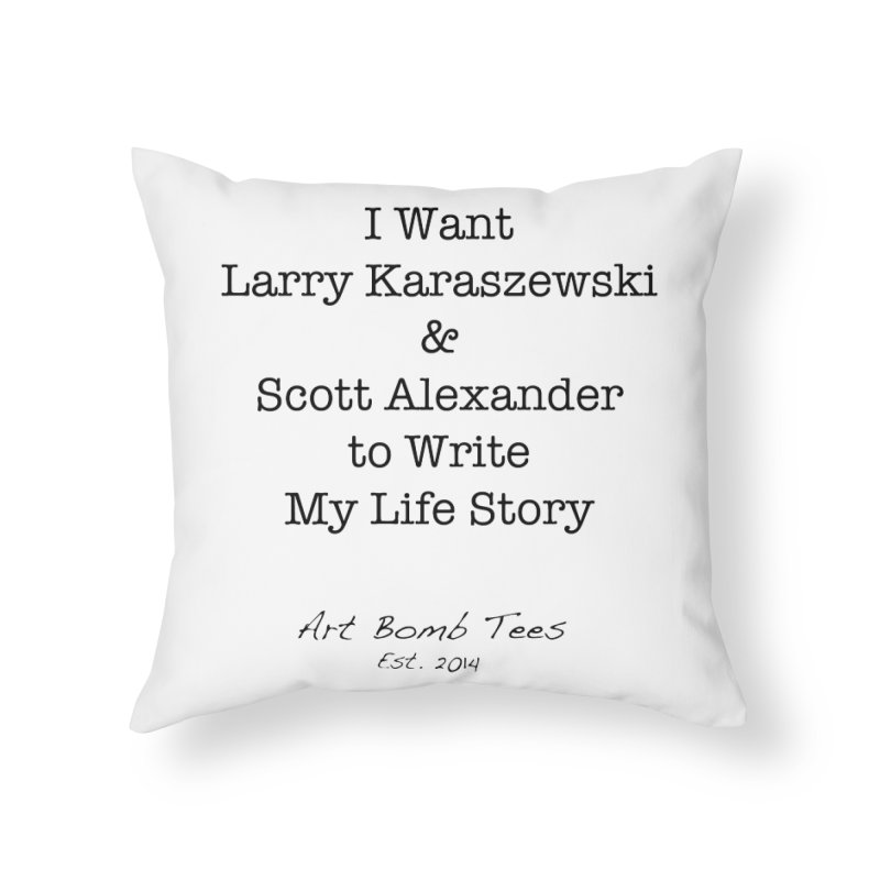 Life Story Home Throw Pillow by artbombtees's Artist Shop