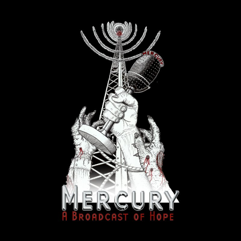 Mercury: A Broadcast of Hope by Woodrow's Mercantile