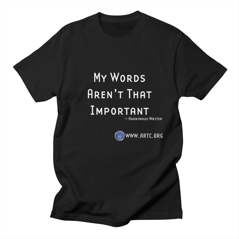 My Words Aren't That Important Men's T-Shirt by Woodrow's Mercantile
