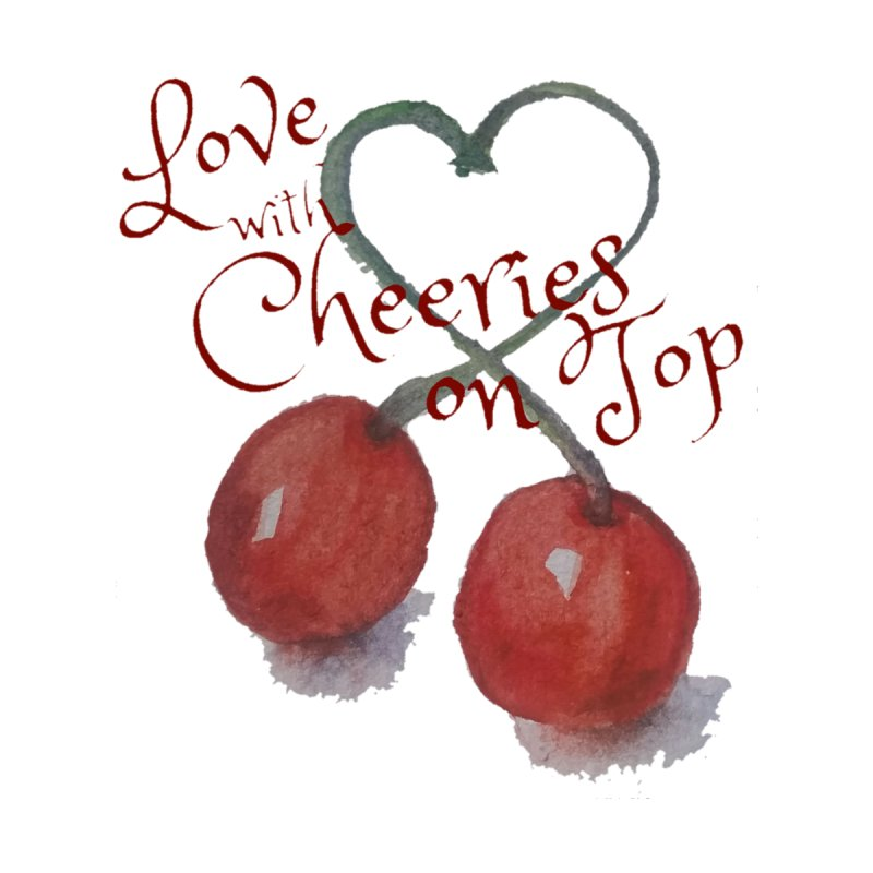 Love with Cherries on Top by Artdrips's Artist Shop